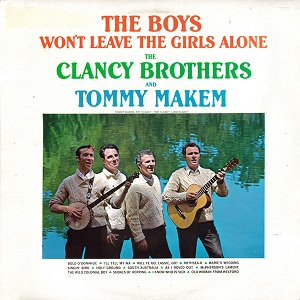 <i>The Boys Wont Leave the Girls Alone</i> 1962 studio album by The Clancy Brothers and Tommy Makem