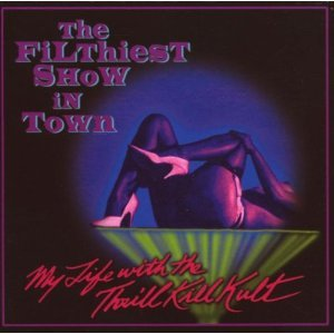 <i>The Filthiest Show in Town</i> 2007 studio album by My Life with the Thrill Kill Kult