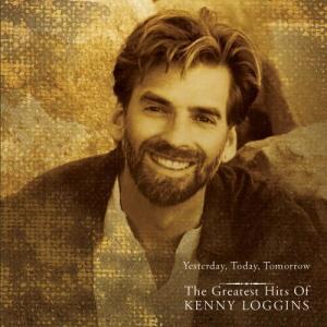 <i>Yesterday, Today, Tomorrow</i> 1997 compilation album by Kenny Loggins