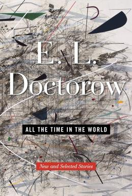 walter john harmon by e l doctorow In the story walter john harmon, a certain jim and wife, betty,  'all the time in the world,' by el doctorow fiction salvatore scibona, special to the chronicle.