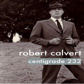 <i>Centigrade 232</i> 2007 studio album by Robert Calvert