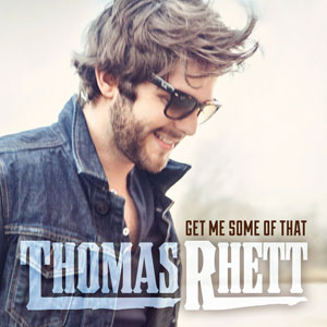 Get Me Some of That single by Thomas Rhett