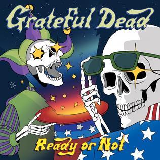 <i>Ready or Not</i> (Grateful Dead album) 2019 live album by Grateful Dead