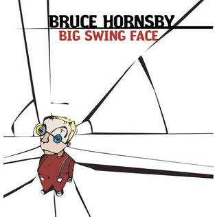 <i>Big Swing Face</i> 2002 studio album by Bruce Hornsby