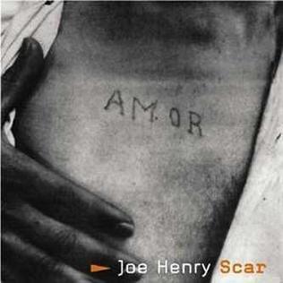 <i>Scar</i> (Joe Henry album) 2001 studio album by Joe Henry