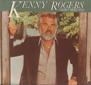 I Dont Need You 1981 single by Kenny Rogers