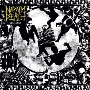 <i>Utilitarian</i> (album) album by Napalm Death