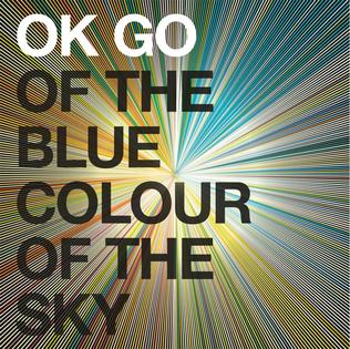 <i>Of the Blue Colour of the Sky</i> 2010 studio album by OK Go