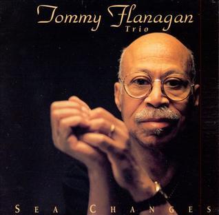 <i>Sea Changes</i> 1996 studio album by Tommy Flanagan