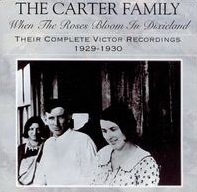 <i>When the Roses Bloom in Dixieland: Their Complete Victor Recordings (1929–1930)</i> 1995 compilation album by Carter Family
