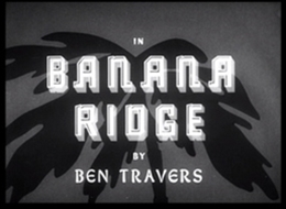 <i>Banana Ridge</i> (film) 1942 film by Walter C. Mycroft