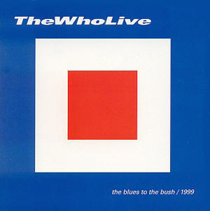 <i>Blues to the Bush</i> 2000 live album by The Who