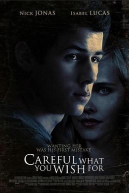 Careful What You Wish For / Внимавай какво си пожелаваш (2015)