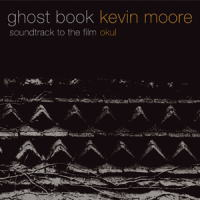 """(piano/ambient) Kevin Moore - Ghost Book (""""Okul"""" OST) - 2004, FLAC (image + .cue), lossless"""