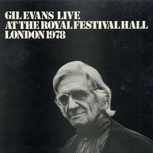 <i>Gil Evans Live at the Royal Festival Hall London 1978</i> 1979 live album by Gil Evans
