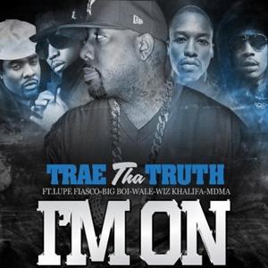 Im On 2011 Trae the Truth single