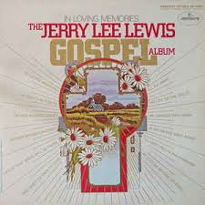<i>In Loving Memories: The Jerry Lee Lewis Gospel Album</i> album by Jerry Lee Lewis