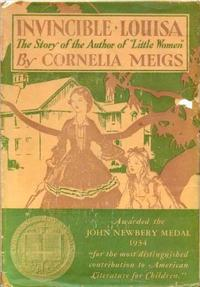1934 Newbery Medal Winner Invincible Louisa: the story of the author of Little Women