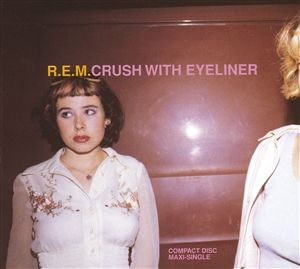 Crush with Eyeliner 1995 single by R.E.M.