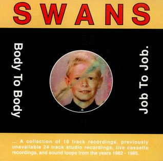 <i>Body to Body, Job to Job</i> 1991 compilation album by Swans