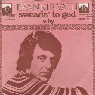 Swearin to God single by Frankie Valli