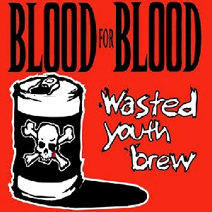<i>Wasted Youth Brew</i> 2001 compilation album by Blood for Blood