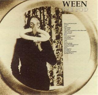 <i>The Pod</i> 1991 studio album by Ween