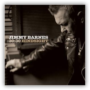 <i>30:30 Hindsight</i> 2014 greatest hits album by Jimmy Barnes