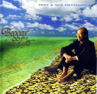 <i>Beggar on a Beach of Gold</i> 1995 studio album by Mike + The Mechanics