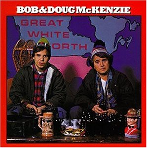 Great White North album cover with Bob (left) ...