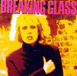 <i>Breaking Glass</i> (album) 1980 soundtrack album by Hazel OConnor