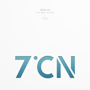 <i>7°CN</i> 2017 EP by CNBLUE