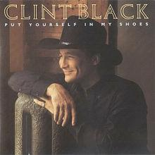 Clint Black, Put Yourself In My Shoes.jpg