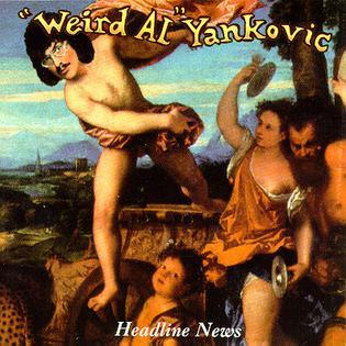 "Headline News (song) 1994 single by ""Weird Al"" Yankovic"
