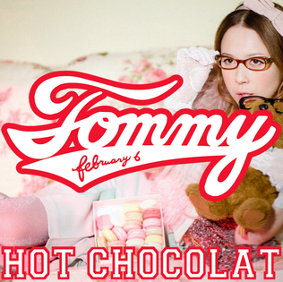Hot Chocolat 2012 single by Tommy february6