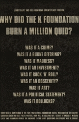 How To Make A Million Dollars >> K Foundation Burn a Million Quid - Wikipedia