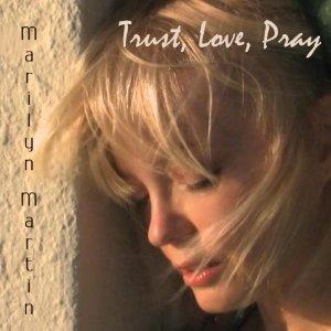 <i>Trust, Love, Pray</i> 2012 studio album by Marilyn Martin