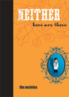 <i>Neither Here nor There</i> (book) 2004 greatest hits album / Artbook by Melvins