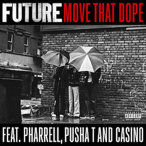 Future featuring Pharrell, Pusha T and Casino — Move That Dope (studio acapella)