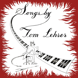Image result for tom lehrer songs by