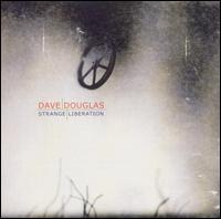 <i>Strange Liberation</i> 2004 studio album by Dave Douglas
