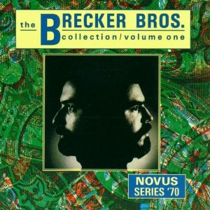 <i>The Brecker Bros. Collection, Vol 1</i> album by Brecker Brothers