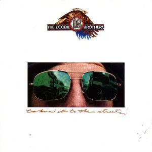 <i>Takin It to the Streets</i> (The Doobie Brothers album) 1976 studio album by The Doobie Brothers