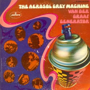 <i>The Aerosol Grey Machine</i> 1969 studio album by Van der Graaf Generator
