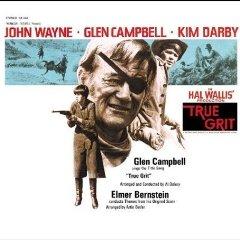 <i>True Grit</i> (soundtrack) 1969 soundtrack album by Glen Campbell and Elmer Bernstein