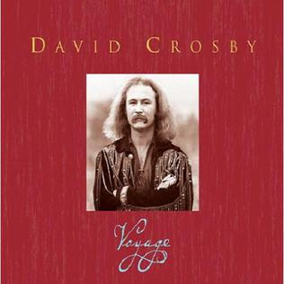 <i>Voyage</i> (David Crosby album) 2006 box set by David Crosby