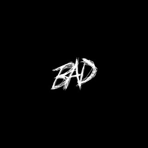 Bad (XXXTentacion song) - Wikipedia