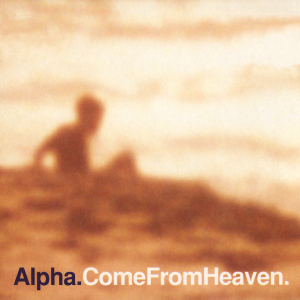 Alpha - Come From Heaven (1997) trip-hop, downtempo