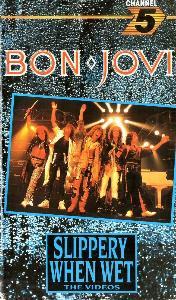 https://upload.wikimedia.org/wikipedia/en/2/2b/Bon_Jovi_-_Slippery_When_Wet_The_Videos_-Front-.jpg