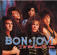 Ill Be There for You (Bon Jovi song) 1989 single by Bon Jovi
